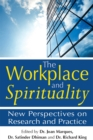The Workplace and Spirituality : New Perspectives on Research and Practice - eBook