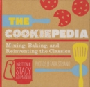 The Cookiepedia : Mixing Baking, and Reinventing the Classics - eBook