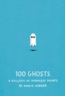 100 Ghosts : A Gallery of Harmless Haunts - eBook