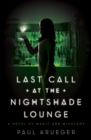 Last Call At The Nightshade Lounge : A novel - Book