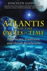 Atlantis and the Cycles of Time : Prophecies, Traditions, and Occult Revelations - eBook
