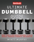 Men's Health Ultimate Dumbbell Guide : More Than 21,000 Moves Designed to Build Muscle, Increase Strength, and Burn Fat - Book