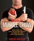 Men's Health Muscle Chow : More Than 150 Easy-to-Follow Recipes to Burn Fat and Feed Your Muscles : A Cookbook - Book