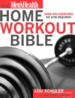 The Men's Health Home Workout Bible : Over 400 Exercises No Gym Required - eBook