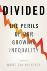 Divided : The Perils of Our Growing Inequality - eBook