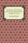 The History of the Decline and Fall of the Roman Empire (Volume IV of VI) - eBook