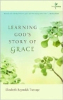 Learning God's Story of Grace : A Living Story Book - Book