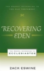 Recovering Eden : The Gospel According to Ecclesiastes - Book