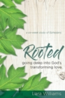 Rooted : Going Deep into God's Transforming Love - eBook