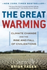 The Great Warming : Climate Change and the Rise and Fall of Civilizations - eBook