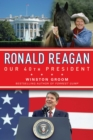 Ronald Reagan Our 40th President - eBook