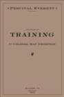 The Book of Training by Colonel Hap Thompson of Roanoke, Va, 1843 : Annotated from the Library of John C. Calhoun - Book