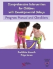 Comprehensive Intervention for Children with Developmental Delays : Program Manual and Checklists - Book