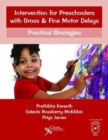 Intervention for Preschoolers with Gross and Fine Motor Delays : Practical Strategies - Book