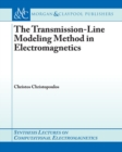 The Transmission-Line Modeling (TLM) Method in Electromagnetics - Book