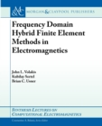 Frequency Domain Hybrid Finite Element Methods in Electromagnetics - Book