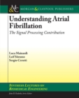Understanding Atrial Fibrillation : The Signal Processing Contribution, Part I - Book