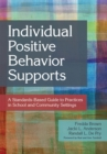 Individual Positive Behavior Supports : A Standards-Based Guide to Practices in School and Community Settings - eBook