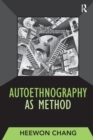 Autoethnography as Method - Book
