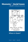 Where is Queer? : Museums & Social Issues 3:1 Thematic Issue - Book