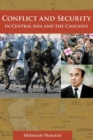 Conflict and Security in Central Asia and the Caucasus - Book