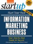 Start Your Own Information Marketing Business : Your Step-By-Step Guide to Success - Book