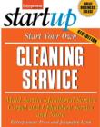 Start Your Own Cleaning Service : Maid Service, Janitorial Service, Carpet and Upholstery Service, and More - Book