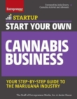 Start Your Own Cannabis Business : Your Step-By-Step Guide to the Marijuana Industry - Book
