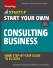 Start Your Own Consulting Business : Your Step-By-Step Guide to Success - Book