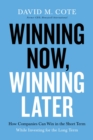 Winning Now, Winning Later : How Companies Can Succeed in the Short Term While Investing for the Long Term - eBook