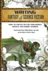 Writing Fantasy & Science Fiction : How to create out-of-this-world novels and short stories - Book