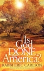Is God Done With America? - Book