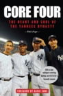 Core Four : The Heart and Soul of the Yankees Dynasty - Book