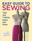 Easy Guide to Sewing Tops and T-shirts, Skirts and Pants - Book
