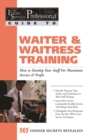 The Food Service Professional Guide to Waiter & Waitress Training : How to Develop Your Staff for Maximum Service & Profit - eBook