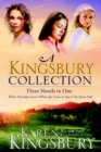 A Kingsbury Collection (Three in One) : Where Yesterday Lives/When Joy Comes to Stay/On Every Side - Book