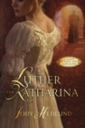 Luther and Katharina : A Novel of Love and Rebellion - eBook