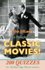 And You Thought You Knew Classic Movies! : 200 Quizzes for Golden Age Movie Lovers - Book