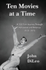 Ten Movies at a TIme : A 350-Film Journey Through Hollywood and America 1930-1970 - Book