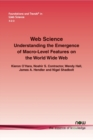Web Science : Understanding the Emergence of Macro-Level Features on the World Wide Web - Book