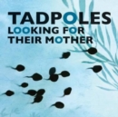 Tadpoles Looking for Their Mother - Book