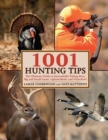 1001 Hunting Tips : The Ultimate Guide to Successfully Taking Deer, Big and Small Game, Upland Birds, and Waterfowl - Book