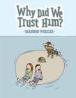 Why Did We Trust Him? - Book