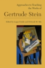 Approaches to Teaching the Works of Gertrude Stein - Book