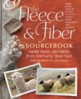 The Fleece & Fiber Sourcebook : More Than 200 Fibers from Animal to Spun Yarn - Book