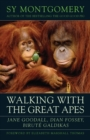 Walking with the Great Apes : Jane Goodall, Dian Fossey, Birute Galdikas - Book