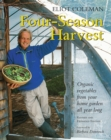 Four-Season Harvest : Organic Vegetables from Your Home Garden All Year Long, 2nd Edition - eBook