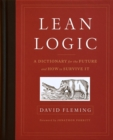 Lean Logic : A Dictionary for the Future and How to Survive it - Book