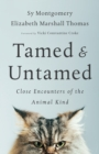 Tamed and Untamed : Close Encounters of the Animal Kind - Book