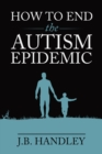 How to End the Autism Epidemic - eBook